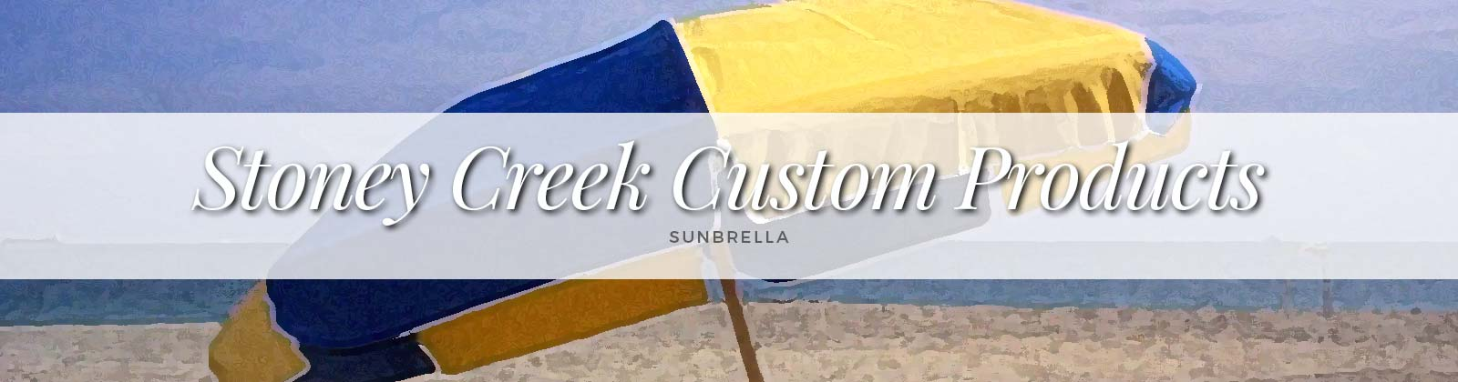 Sunbrella Umbrellas & Fabric, StoneyCreek Custom Products